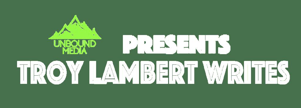 Troy Lambert Unbound Media